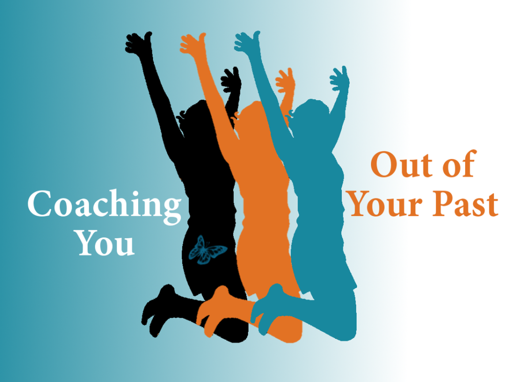 Coaching You Out of Your Past