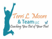 Terri L Moore and Team LLC: Coaching You Out of Your Past, as text in orange, teal, and dark teal, with the silhouette of a jumping person celebrating on the left side on a white background.