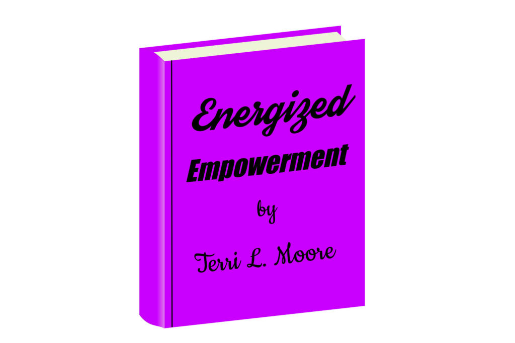 Energized Empowerment by Terri L. Moore